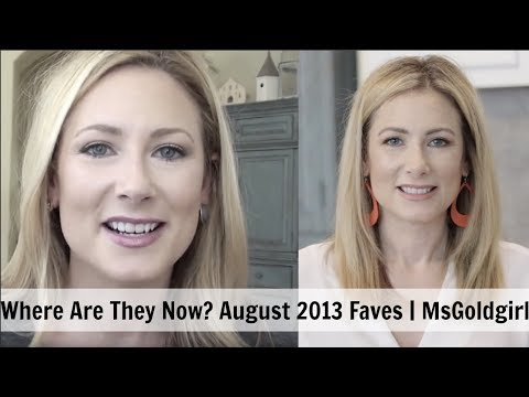 Where Are They Now? | August 2013 Faves | MsGoldgirl