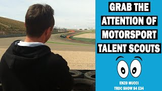 How To Grab The Attention Of The Motorsport Talent Scouts - TRDC Show Enzo Mucci S4 E34