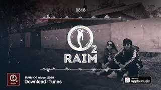RaiM – 0818 (O2 альбом)