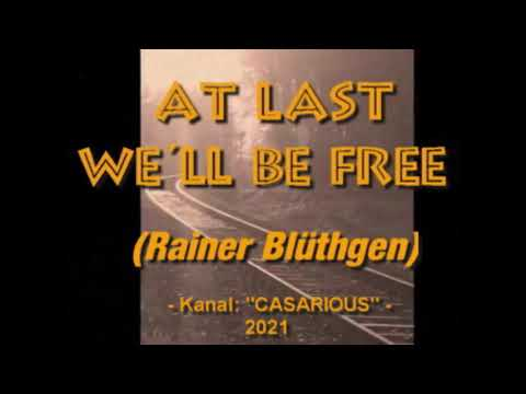 Rainer Bü?thgen - At last we?ll be free 2021 / (Casarious-Ka