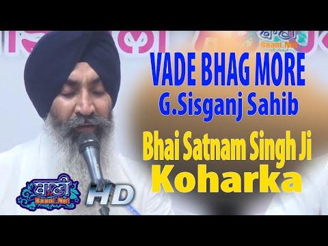 Vadde-Bhag-Bhai-Satnam-Singh-Ji-Koharka-Sri-Harmandir-Sahib-G-Sisganj-Sahib