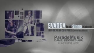 Download BIROKRASI COMPLEX - sVarga feat. Singa (The Sabeni) (covering slank)