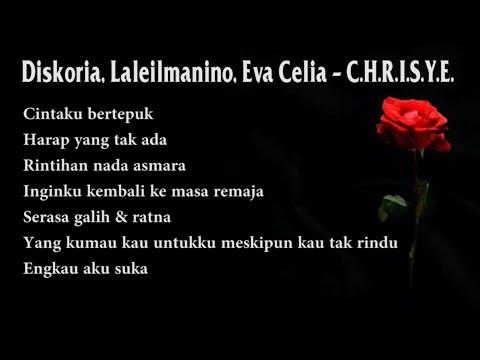Lirik Lagu Diskoria, Laleilmanino, Eva Celia - C.H.R.I.S.Y.E. (LIRIK LAGU CHRISYE)