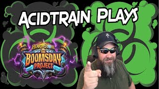 Acidtrain Plays Hearthstone: The Darkness Meta