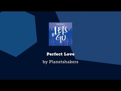 Perfect Love - Planetshakers lyric video