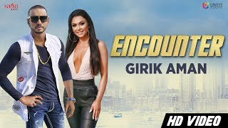 Girik Aman - Encounter (Official Video) | Aman Khanna | Latest Punjabi Song 2018 | Saga Music
