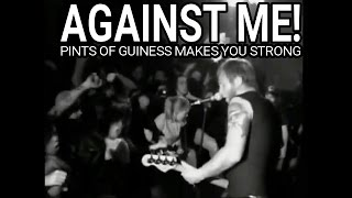 "AGAINST ME! ""Pints of Guinness Makes You Strong"" Live at Ace"