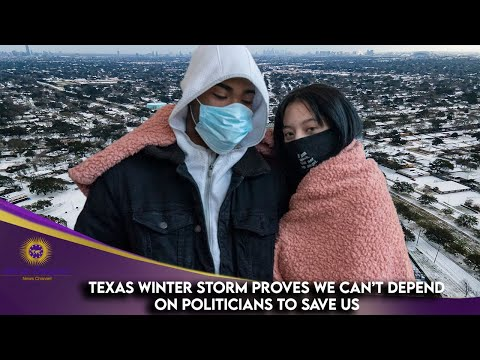 Texas Winter Storm Proves We Can't Depend On Politicians To Save Us