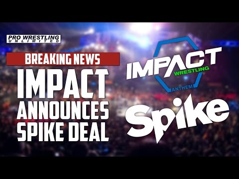 BREAKING NEWS: IMPACT Wrestling Announces Deal With SPIKE TV & New Logo