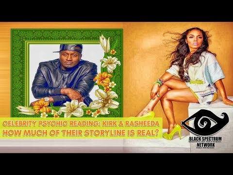 Psychic Reading - Kirk & Rasheeda - How Much Of Their Storyline Is Real?