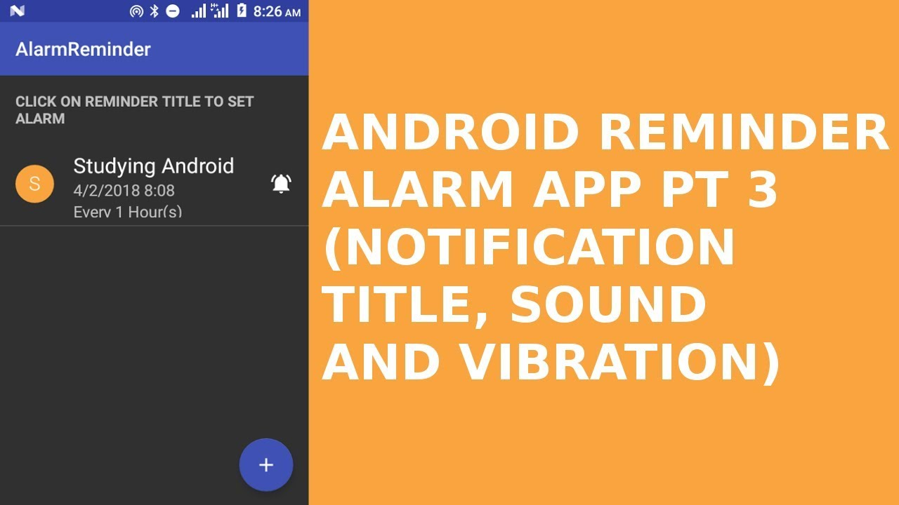 ANDROID REMINDER ALARM APP PT3 (NOTIFICATION TITLE AND SOUND)