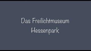 Das Freilichtmuseum Hessenpark