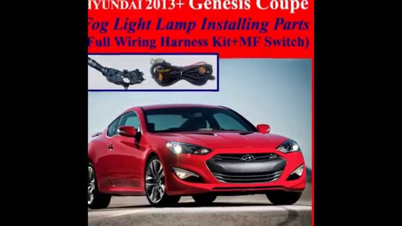 fog light install kit wiring harness for 2013 2014 2015 2016 hyundai genesis coupe mf sw [ 1280 x 720 Pixel ]