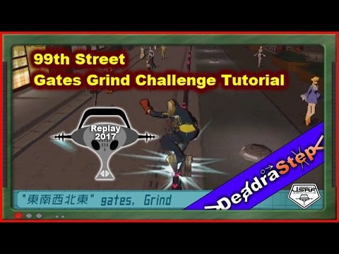 99th Street Gates Grind Challenge Tutorial Jet Set Radio Future 2017 Replay