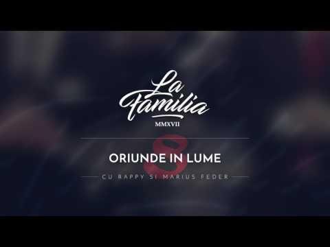 La Familia - Oriunde in Lume (cu Rappy si Marius Feder)
