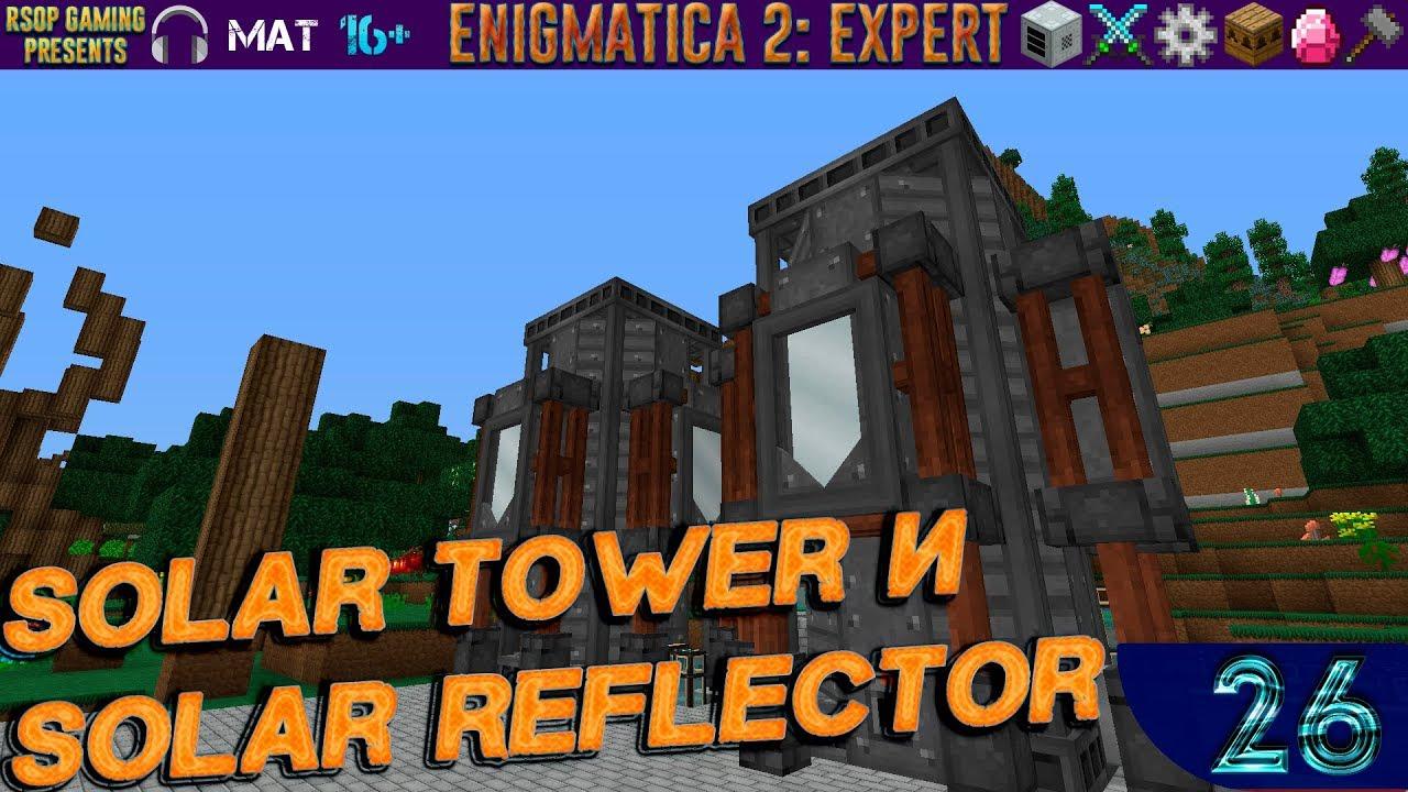 LP ► Minecraft ► Enigmatica 2: Expert #26 - Solar Tower и Solar Reflector