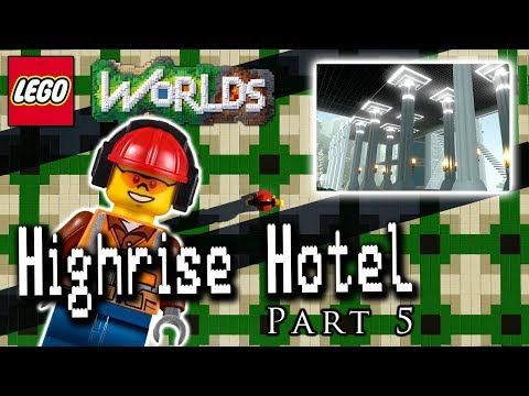 Lego High Rise Hotel - Part 5: Designing and Building in LEGO Worlds