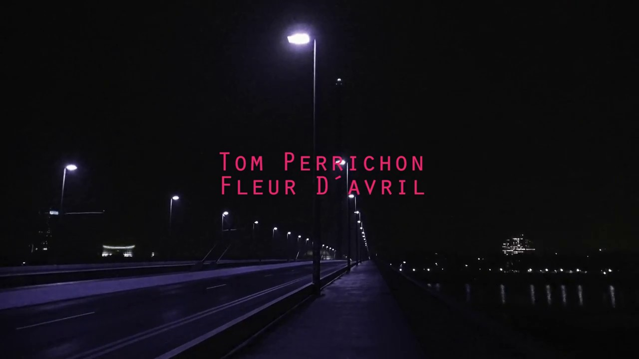 Tom Perrichon Fleur D Avril Youtube