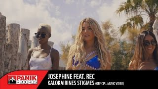 Josephine - Καλοκαιρινές Στιγμές feat. REC | Official Music Video