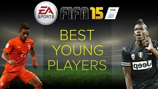 FIFA 15 Career Mode Best Young Players - Talents at Full Potential - Simulated to 2022