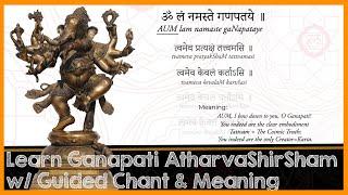 Learn gaNapati atharvashIrSham Sanskrit Guided Chant with Meanings
