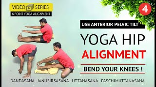 Yoga Hip Alignment | Part 4 | Use Anterior Pelvic Tilt