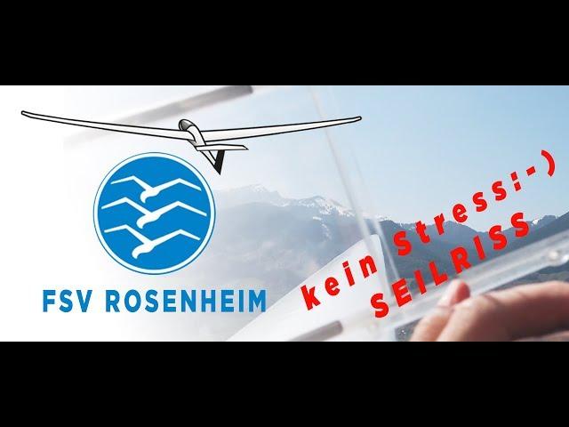 Flugsportverein Rosenheim Segelfliegen aus Leidenschaft - Seilriss am zweiten Flugtag 2019