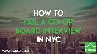How to Fail a Co-op Board Interview in NYC (2019) | Hauseit®