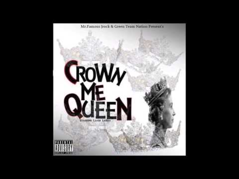 "mR.fAMOUS jROCK : GETS FEMALE ARTIST ""Crown Me Queen Coming Soon ! Starring Laydi Lyrics"