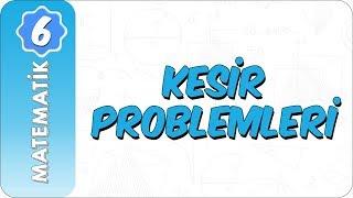 6. Sınıf Matematik  Kesir Problemleri