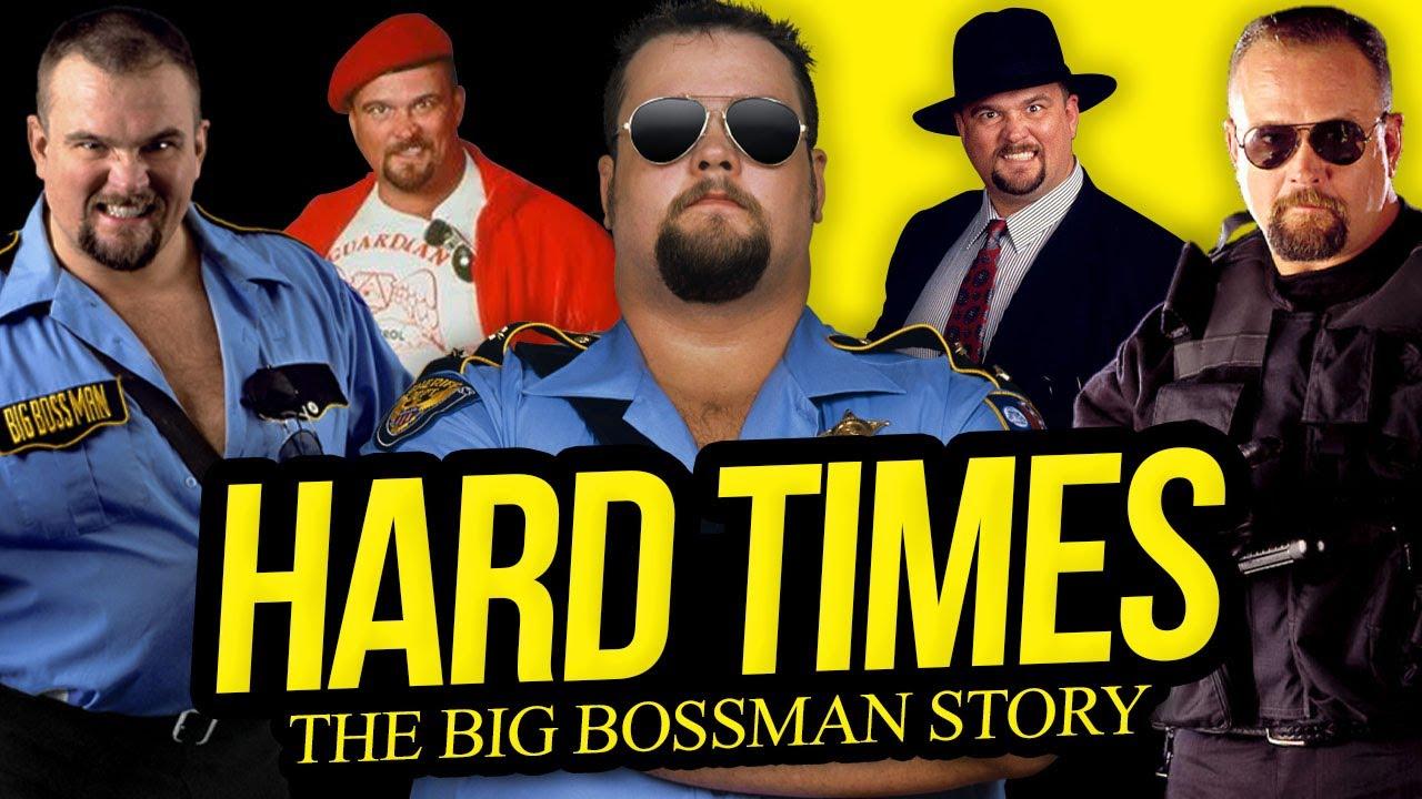 HARD TIMES | The Big Bossman Story (Full Career Documentary)