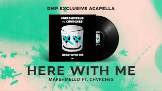 Marshmello Ft. CHVRCHES - Here With Me (Acapella) Video