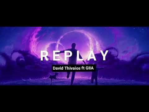 David Thivaios & GIIA - Replay (Audio)