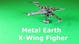 Metal Earth build - X-Wing Fighter.