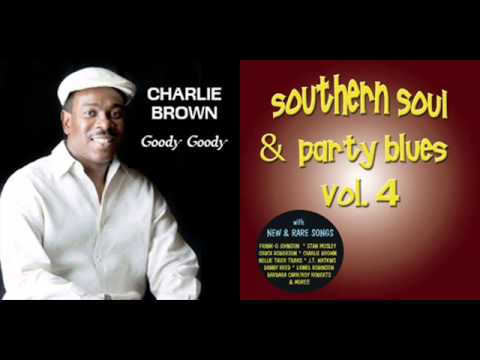 """Charlie Brown Goody Goody from """"Southern Soul & Party Blues Vol. 4"""""""