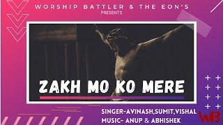 ZAKH MO KO MERE  Lyrics Video The Eon's Hindi Christian Song Worship Battler