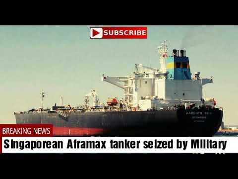 Singaporean Aframax tanker seized by military