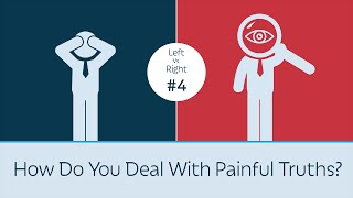 how do you deal with painful truths left vs right 4