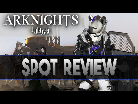 "【Arknights】New Operator ""Spot"" Review + Demonstration - Arknights Operator Review"