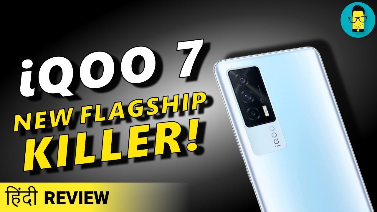 [हिंदी] iQOO 7 Review - Dual Chip, Snapdragon 870, 120Hz | Best Phone Under Rs. 35,000?
