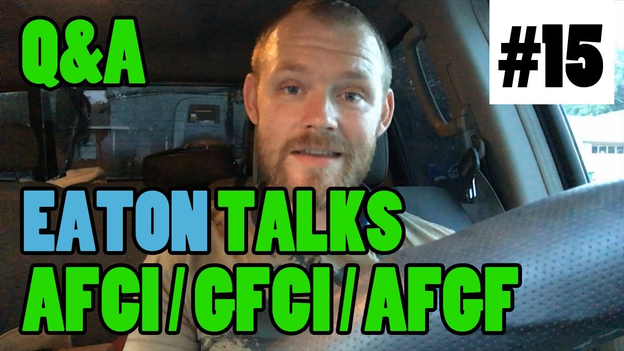 Ep 15 Qa With Eaton Engineers About Afci Gfci Afgf Issues Circuit Breakers And The Problem Of 39nuisance Tripping