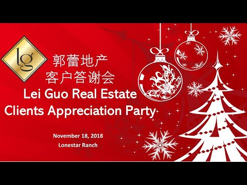 Guo Lei Real Estate 2018 Clients Appreciation Party
