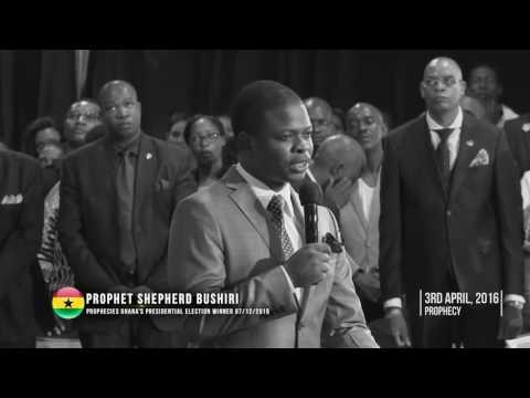 2016 GHANA ELECTION RESULTS PROPHECY BY PROPHET SHEPHERD BUSHIRI ..