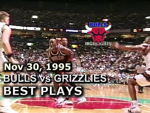 Nov 30 1995 Bulls vs Grizzlies highlights