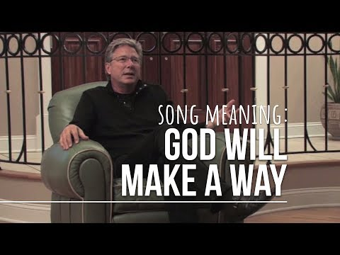 Song Meaning: God Will Make A Way by Don Moen