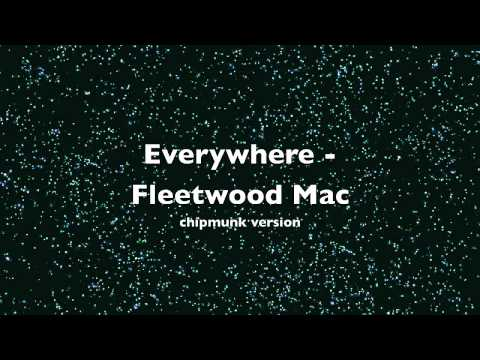 Everywhere - Fleetwood Mac (chipmunk)