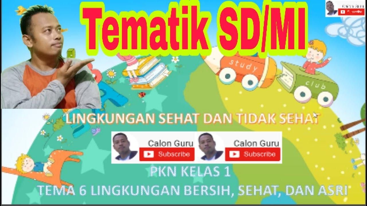 Video Pembelajaran Materi Tematik Kelas 1 Tema 6 Lingkungan Bersih Dan Sehat Calon Guru Youtube
