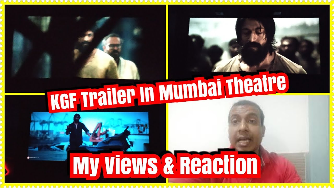 My Reaction And Views Of Watching Kgf Trailer In Mumbai Theatre