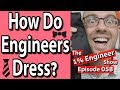 How Do Engineers Dress? How to look good at school