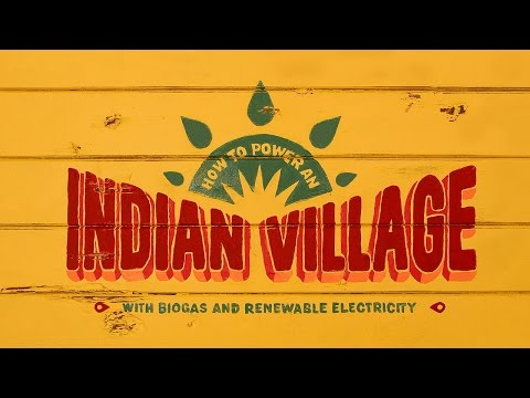 How to power an Indian village with biogas and renewable energy